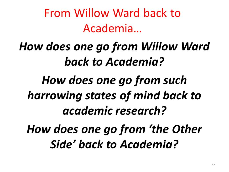 From Willow Ward back to Academia…