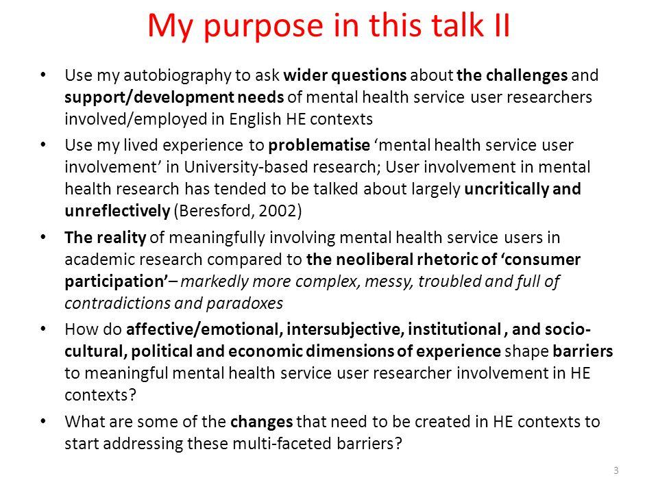 My purpose in this talk II