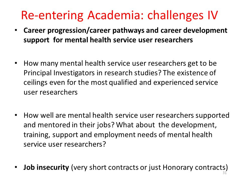 Re-entering Academia: challenges IV