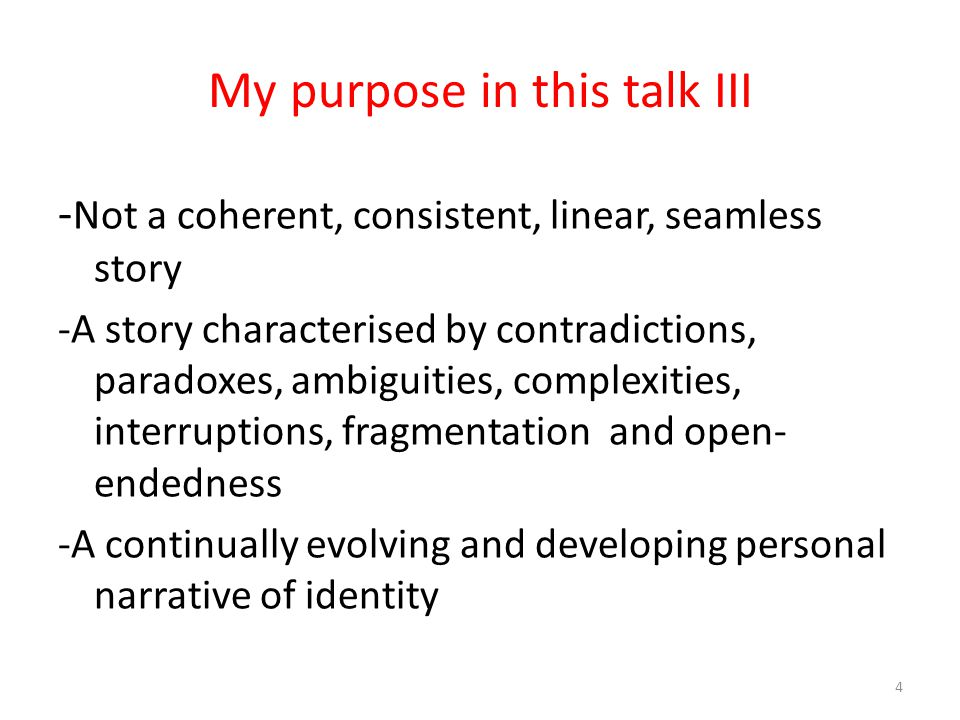 My purpose in this talk III