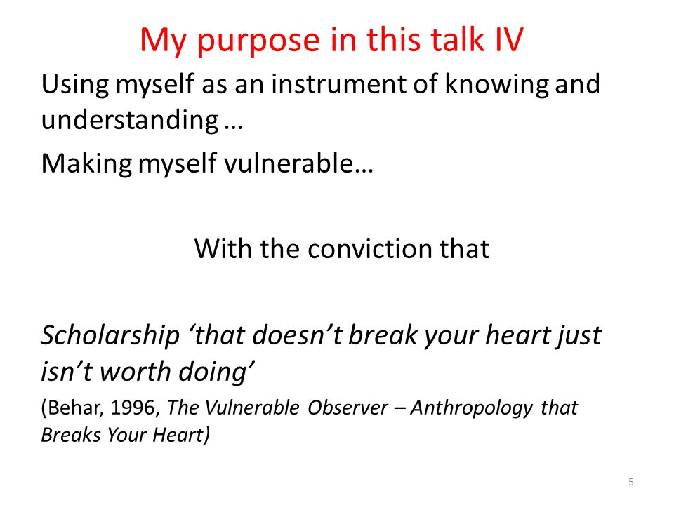 My purpose in this talk IV