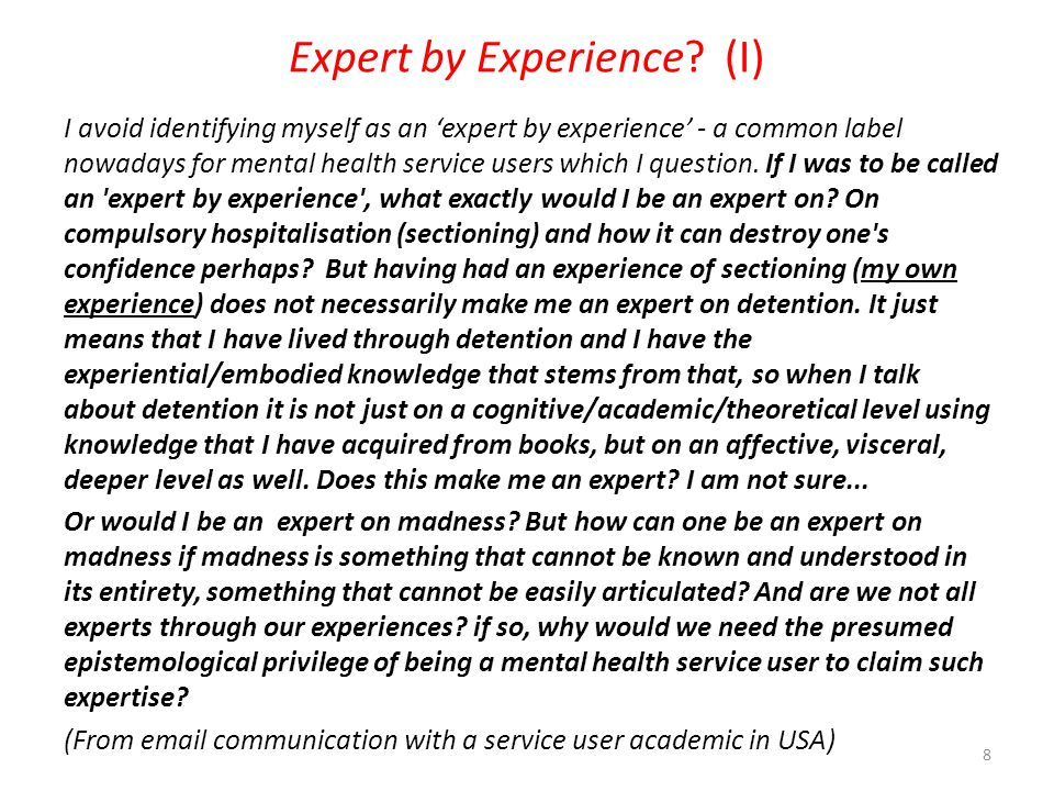 Expert by Experience (I)