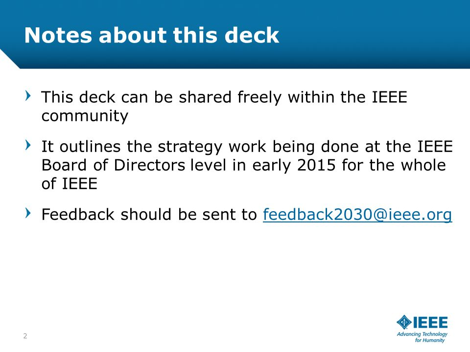 Notes about this deck This deck can be shared freely within the IEEE community.