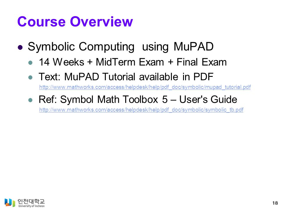 Course Overview Symbolic Computing using MuPAD