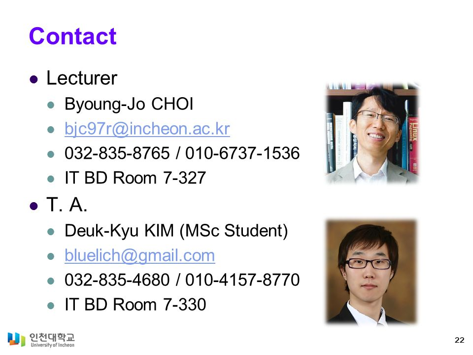 Contact Lecturer T. A. Byoung-Jo CHOI bjc97r@incheon.ac.kr