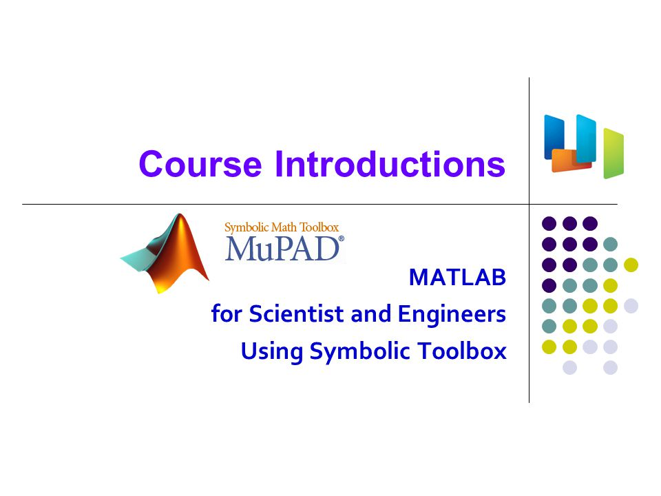 MATLAB for Scientist and Engineers Using Symbolic Toolbox