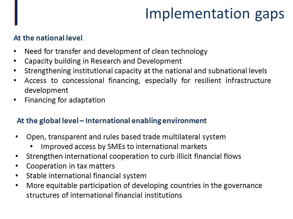 Implementation gaps At the national level