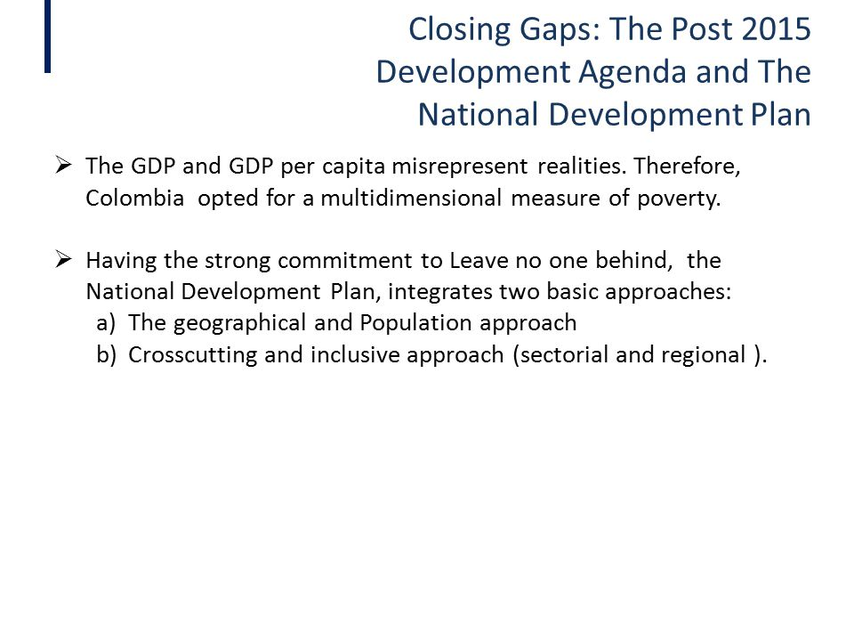 Closing Gaps: The Post 2015 Development Agenda and The National Development Plan