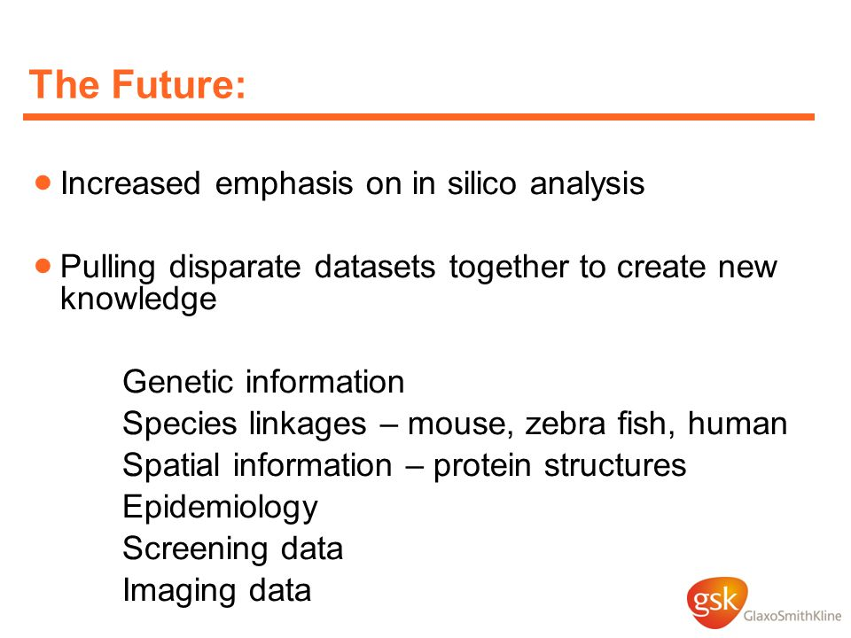 The Future: Increased emphasis on in silico analysis