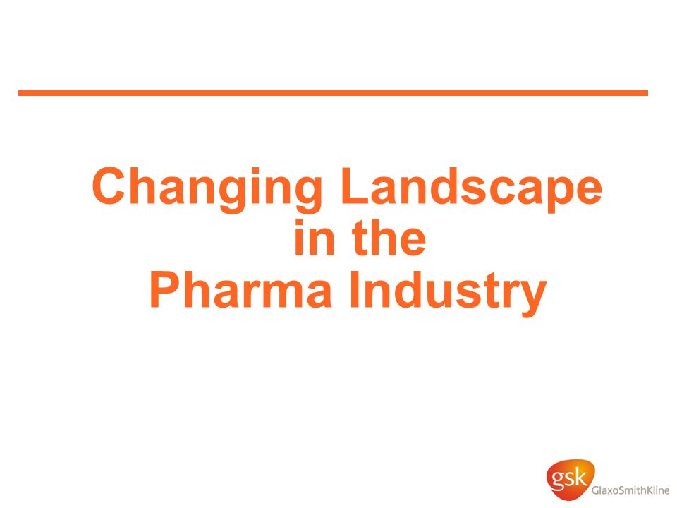 Changing Landscape in the Pharma Industry