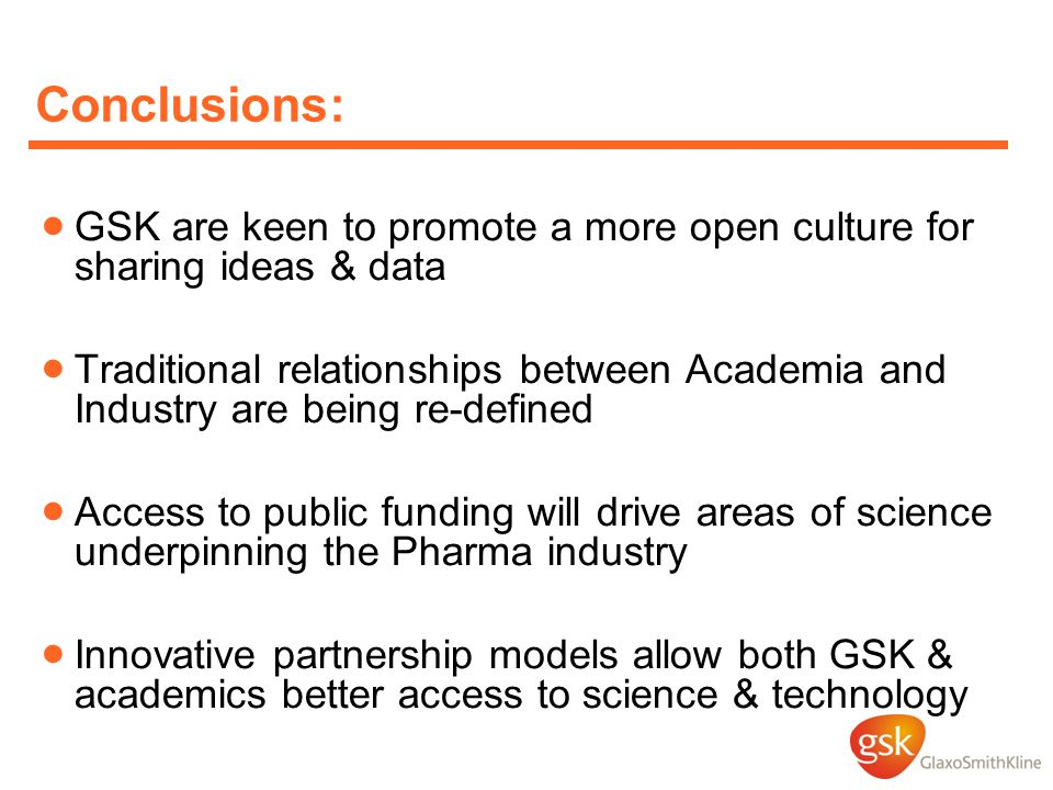 Conclusions: GSK are keen to promote a more open culture for sharing ideas & data.