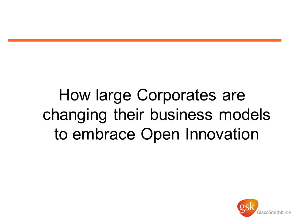 How large Corporates are changing their business models to embrace Open Innovation