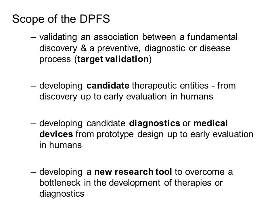 Scope of the DPFS validating an association between a fundamental discovery & a preventive, diagnostic or disease process (target validation)