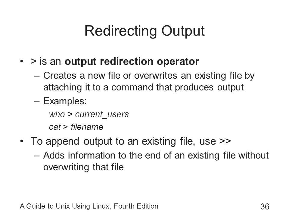Redirecting Output > is an output redirection operator