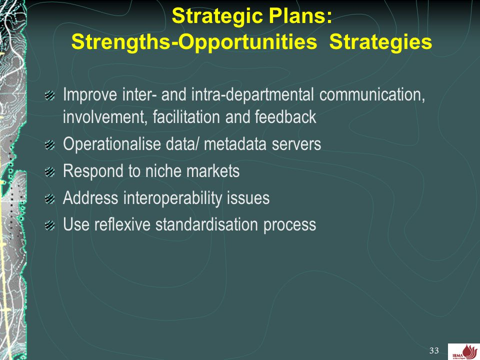 Strategic Plans: Strengths-Opportunities Strategies
