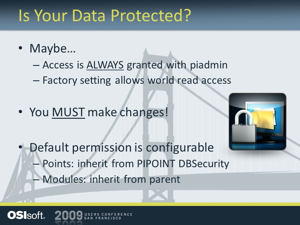 Is Your Data Protected Maybe… You MUST make changes!