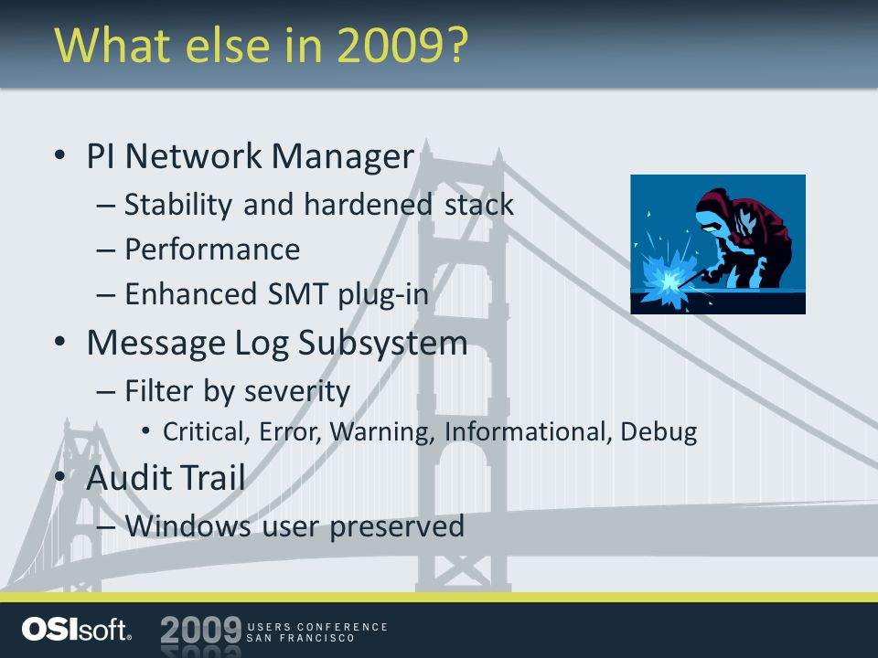 What else in 2009 PI Network Manager Message Log Subsystem
