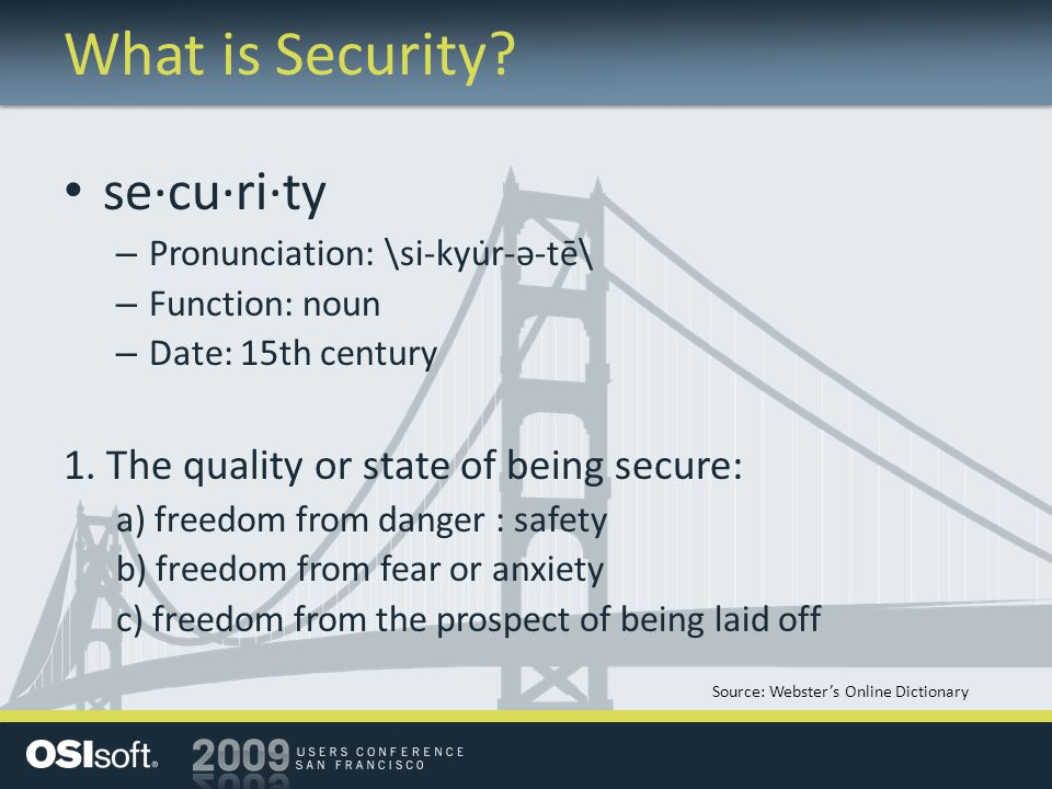 What is Security se·cu·ri·ty 1. The quality or state of being secure: