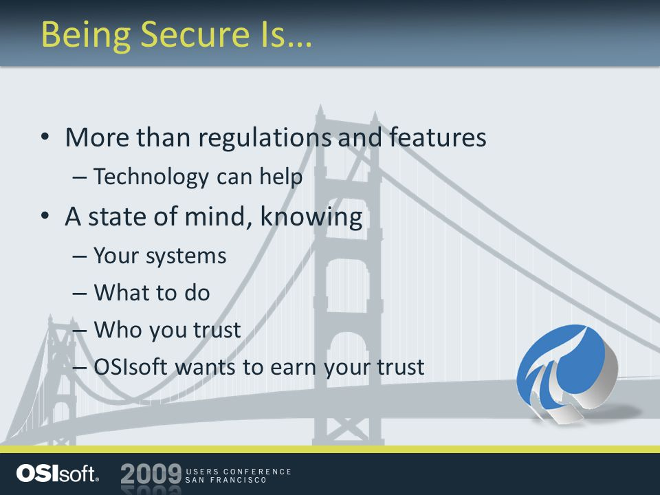 Being Secure Is… More than regulations and features