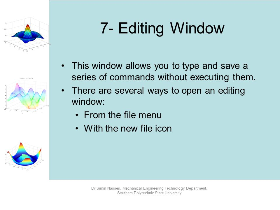 7- Editing Window This window allows you to type and save a series of commands without executing them.