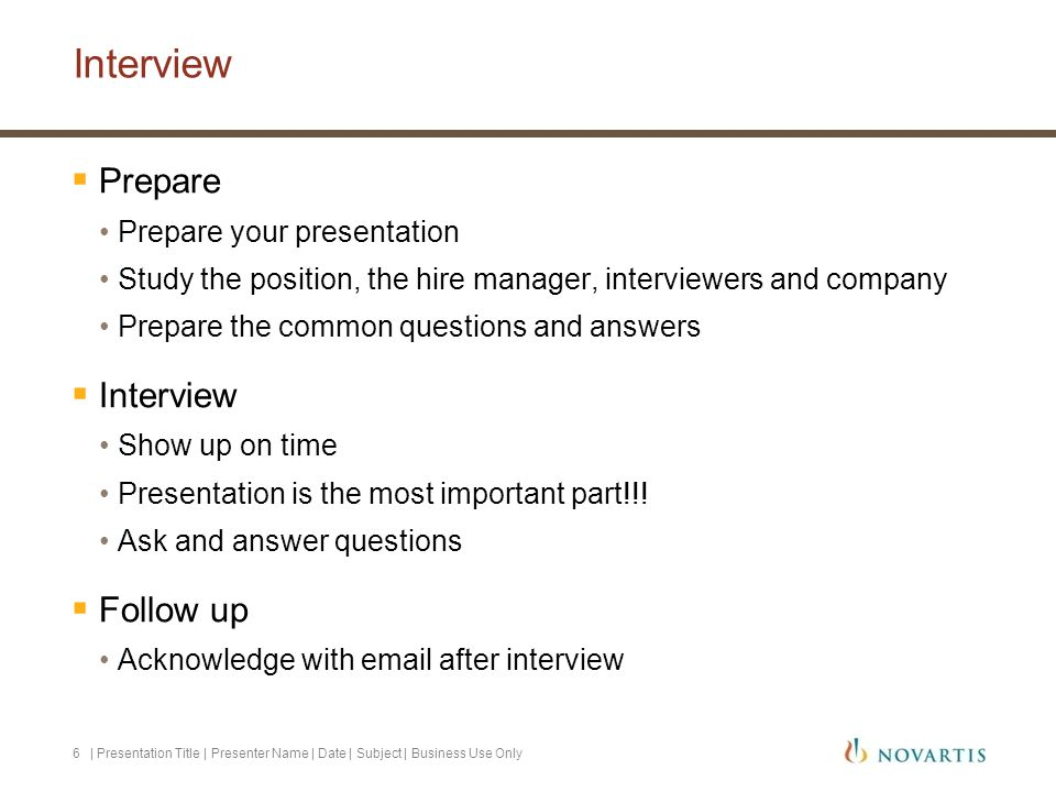 Interview Prepare Interview Follow up Prepare your presentation