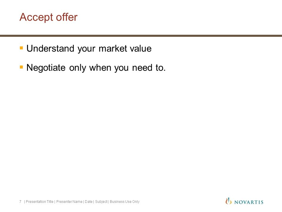 Accept offer Understand your market value