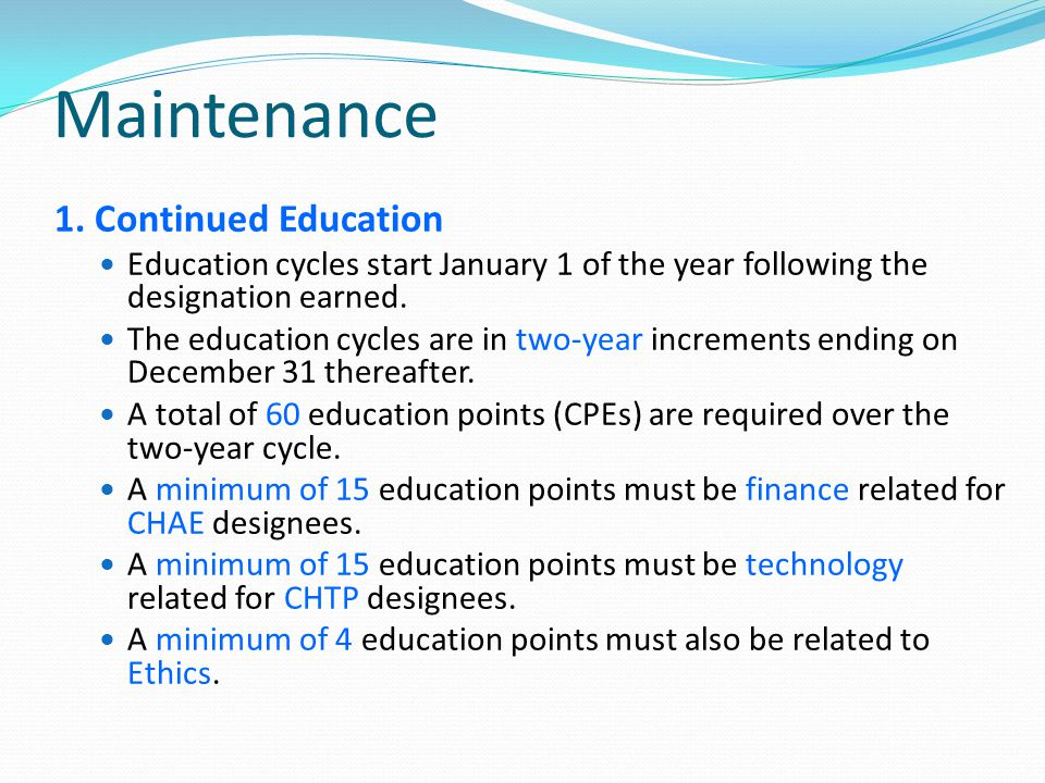 Maintenance 1. Continued Education