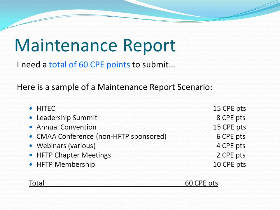 Maintenance Report I need a total of 60 CPE points to submit…