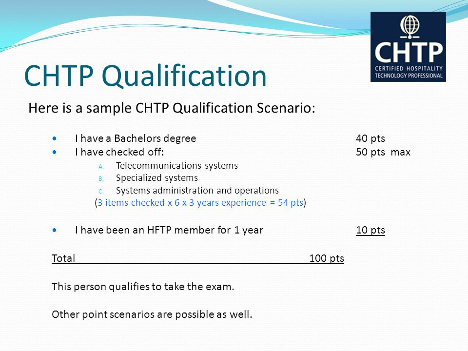 CHTP Qualification Here is a sample CHTP Qualification Scenario: