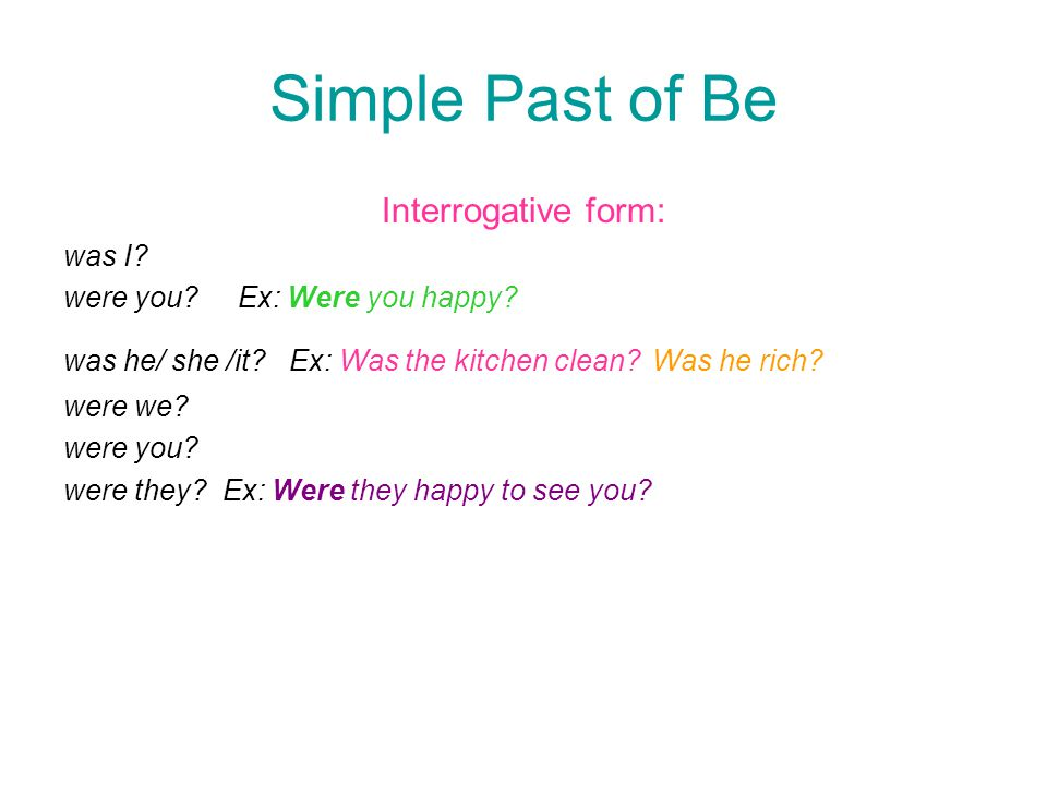 Simple Past of Be Interrogative form: was I