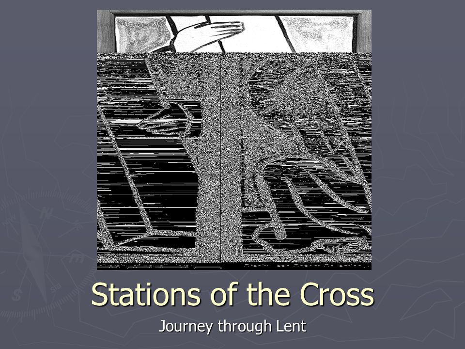 Stations of the Cross Journey through Lent