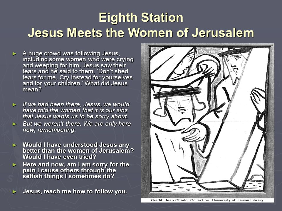Eighth Station Jesus Meets the Women of Jerusalem