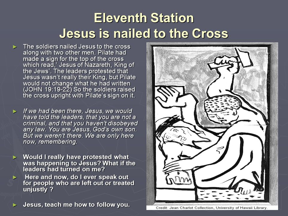 Eleventh Station Jesus is nailed to the Cross
