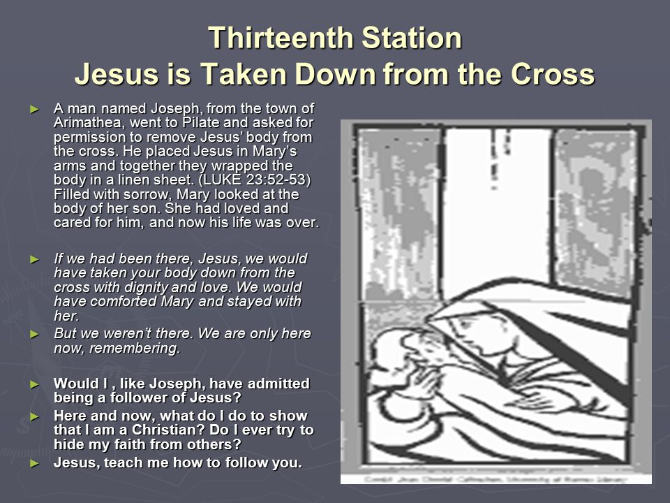 Thirteenth Station Jesus is Taken Down from the Cross