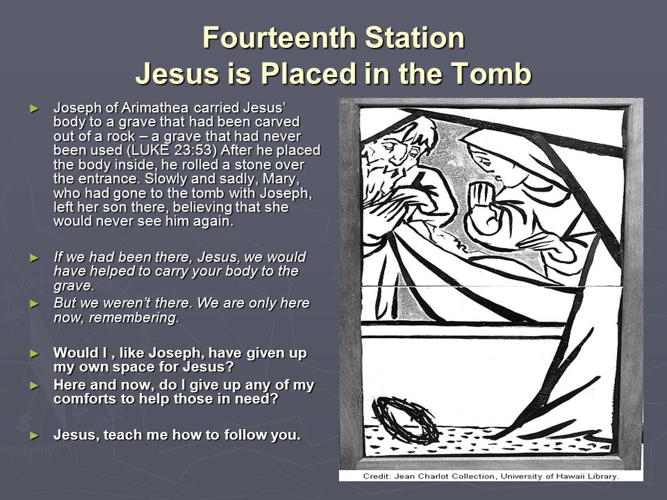 Fourteenth Station Jesus is Placed in the Tomb