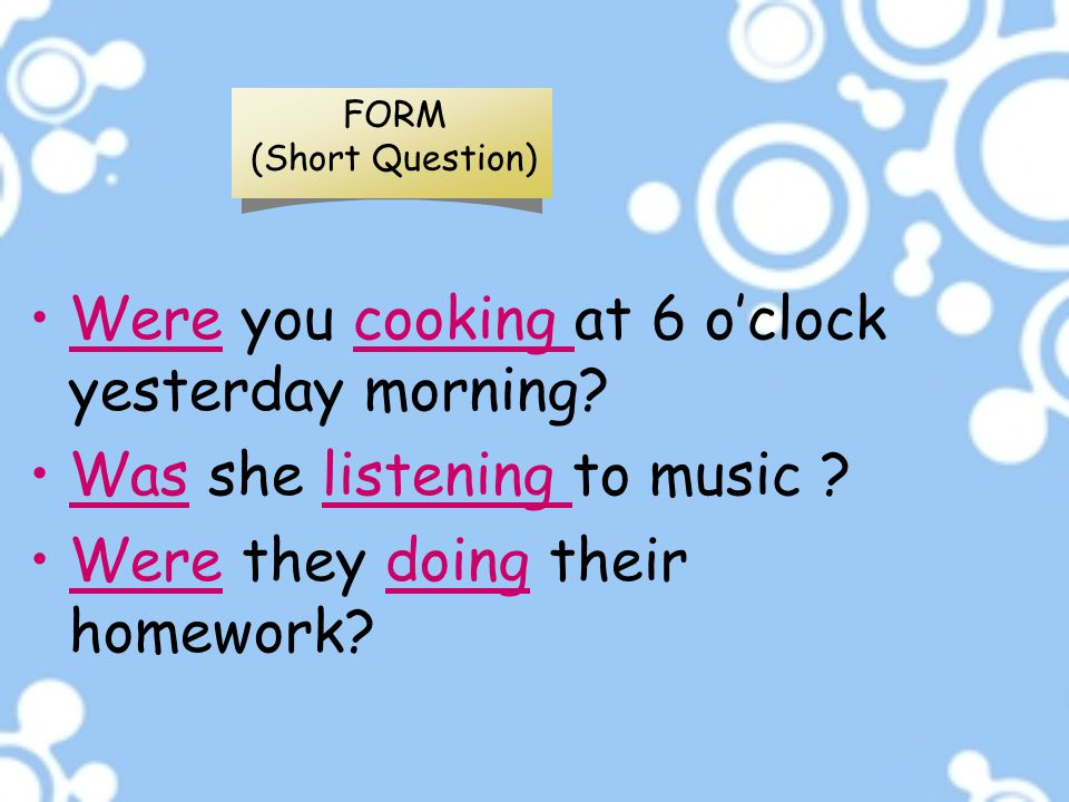 Were you cooking at 6 o'clock yesterday morning