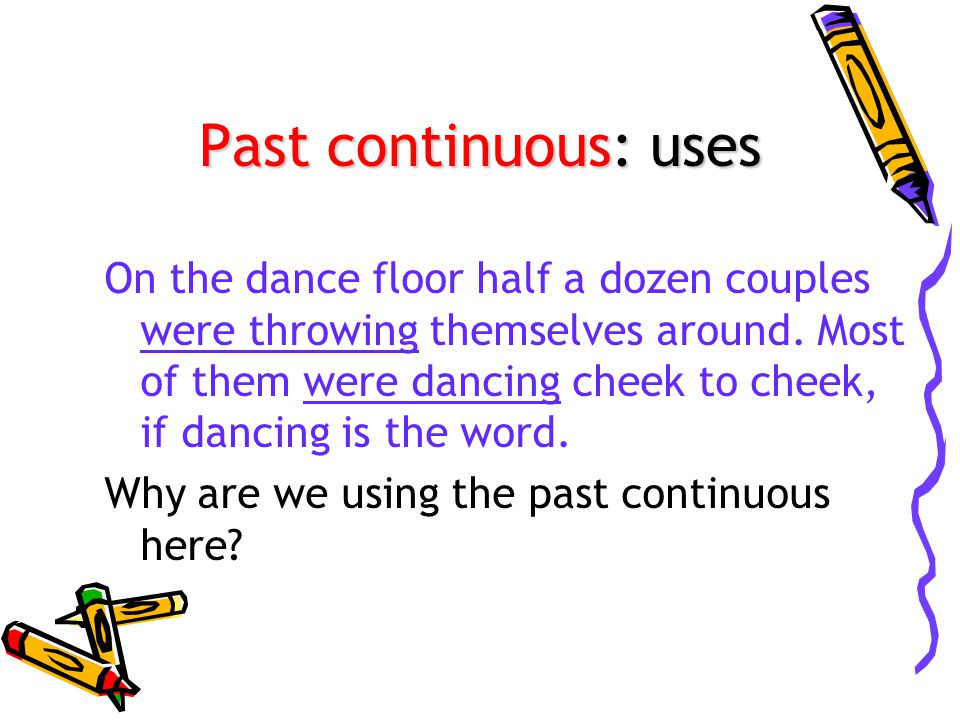 Past continuous: uses