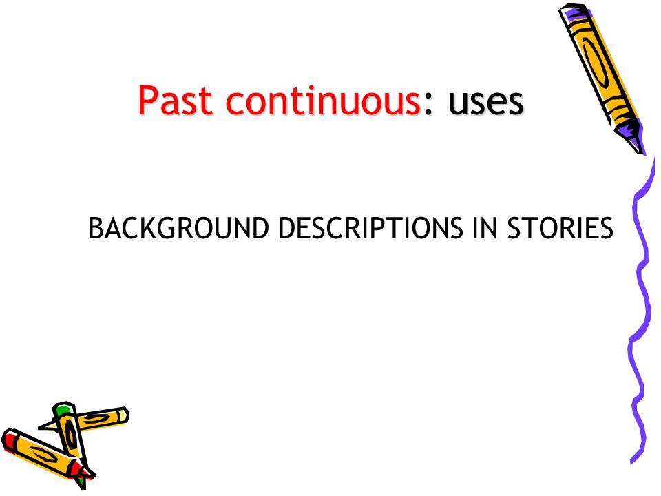 BACKGROUND DESCRIPTIONS IN STORIES