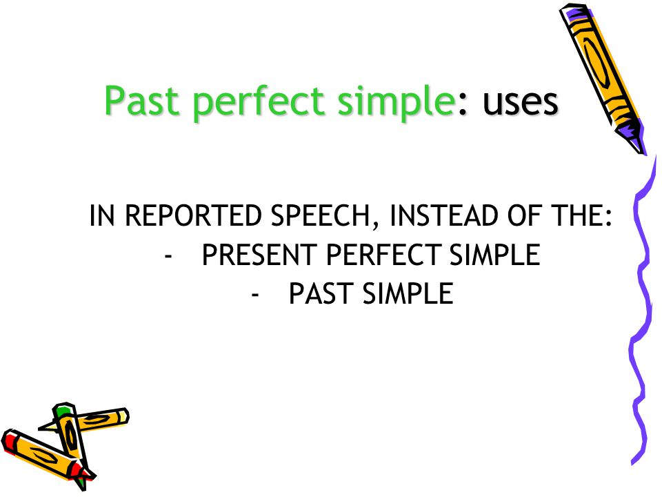 Past perfect simple: uses