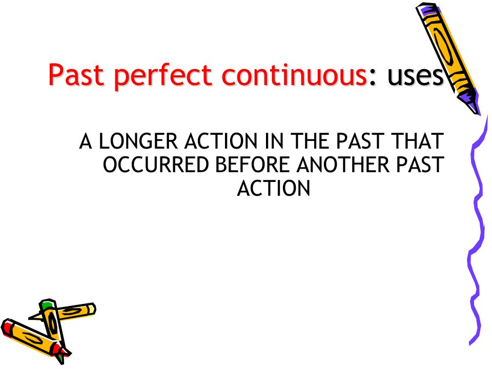 Past perfect continuous: uses