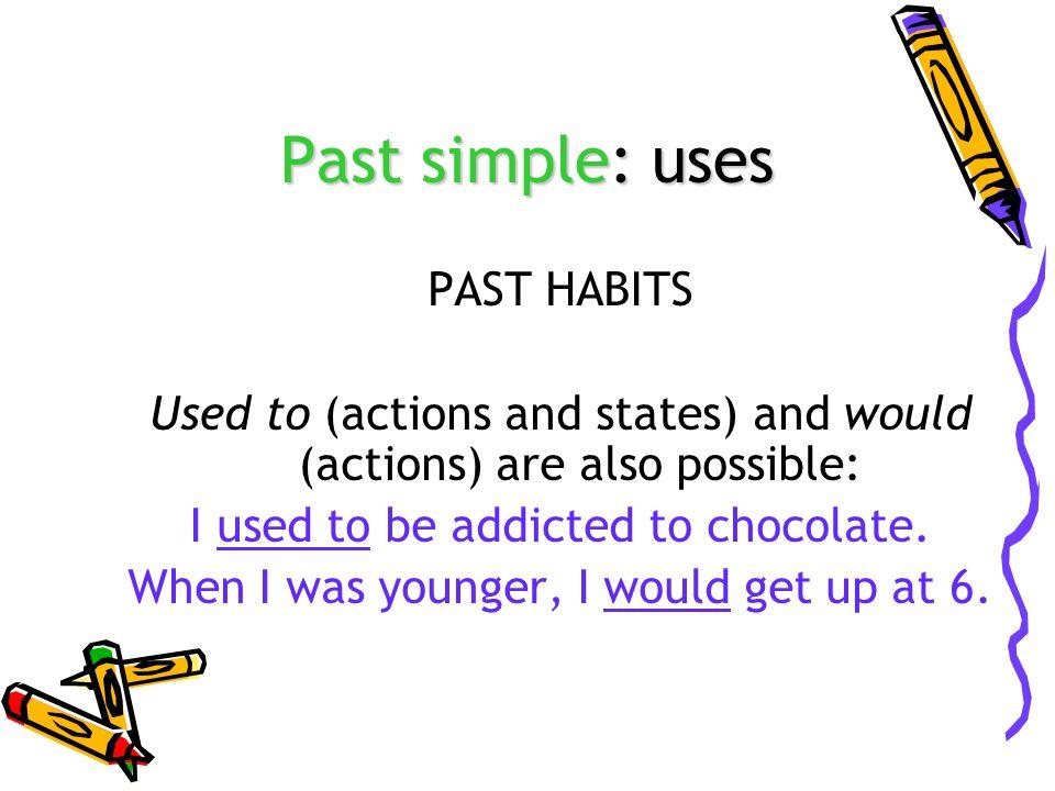 Past simple: uses PAST HABITS