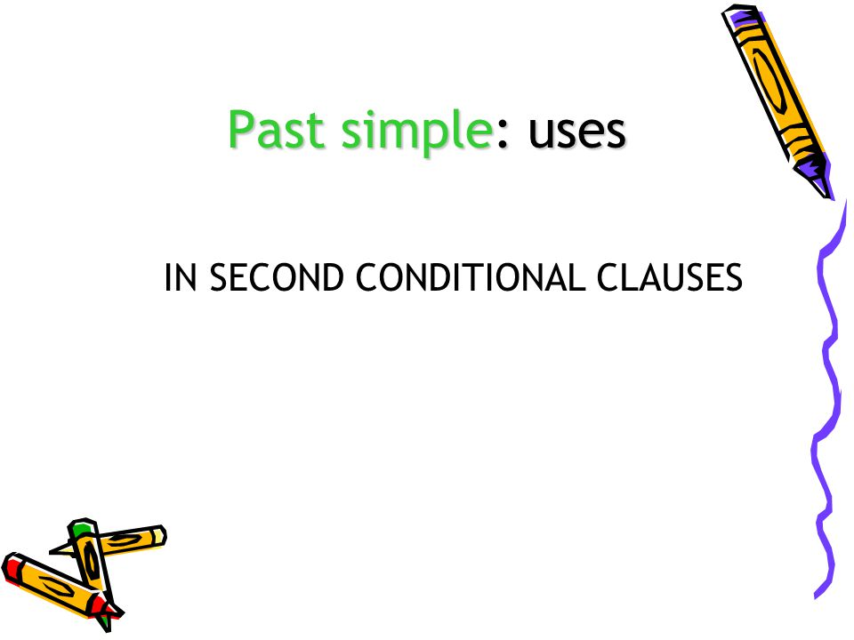 IN SECOND CONDITIONAL CLAUSES