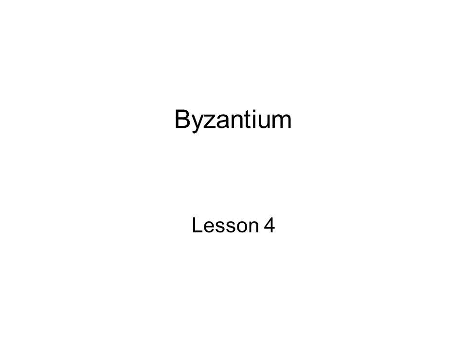 Byzantium Lesson 4