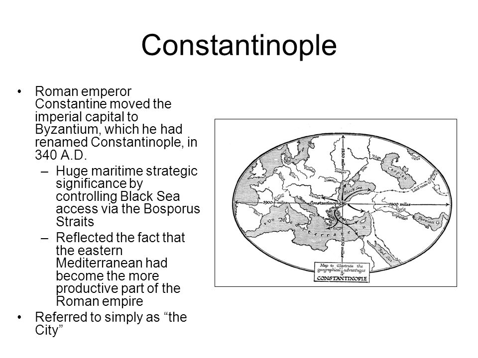 Constantinople Roman emperor Constantine moved the imperial capital to Byzantium, which he had renamed Constantinople, in 340 A.D.