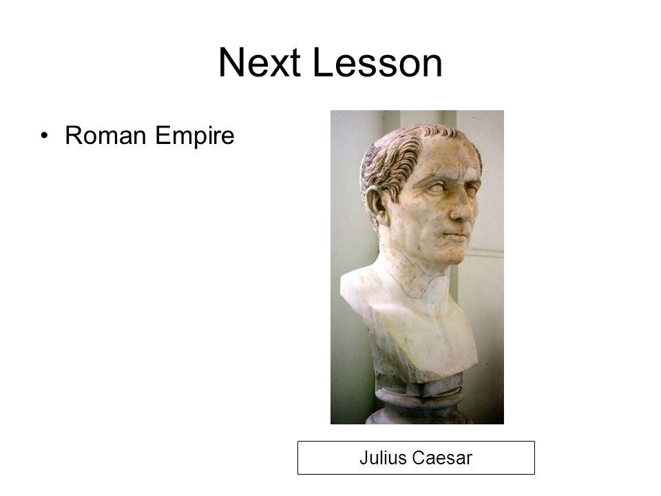 Next Lesson Roman Empire Julius Caesar