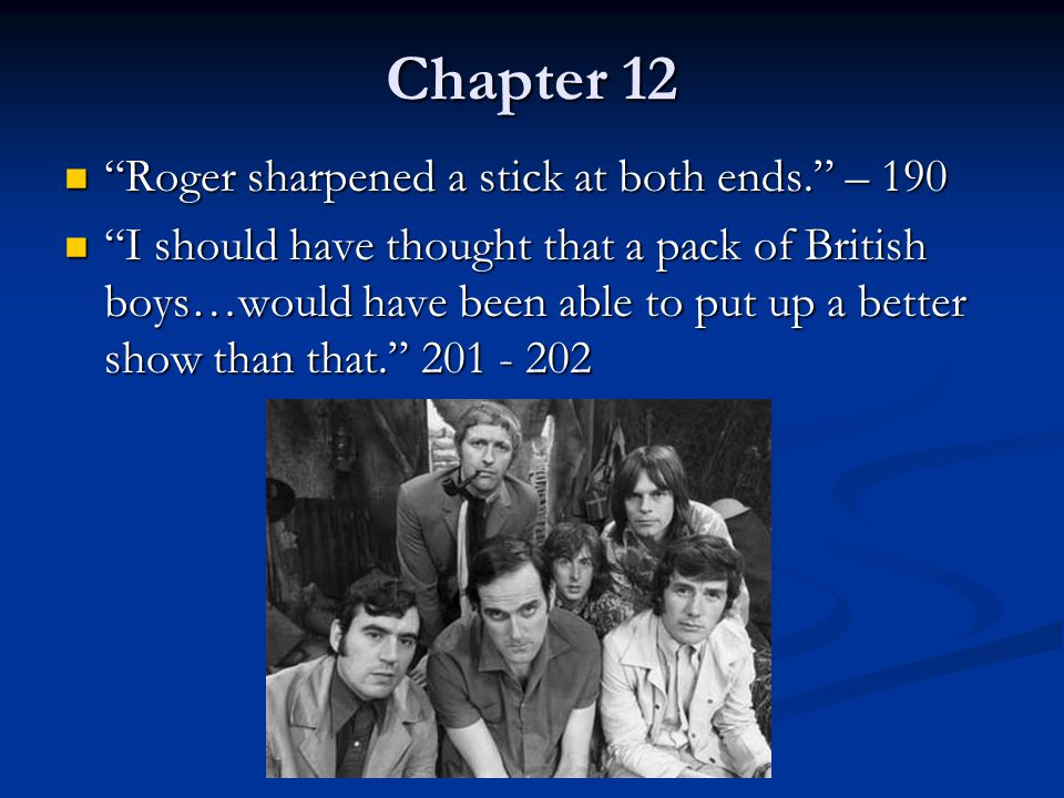 Chapter 12 Roger sharpened a stick at both ends. – 190