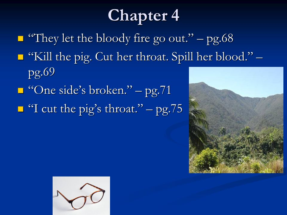 Chapter 4 They let the bloody fire go out. – pg.68