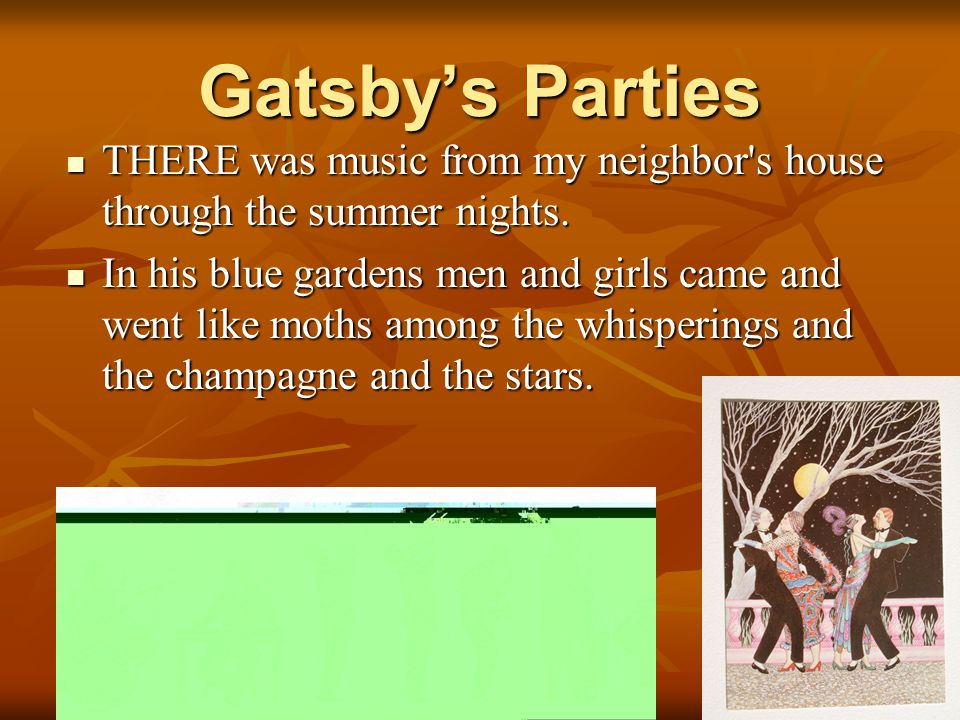 Gatsby's Parties THERE was music from my neighbor s house through the summer nights.