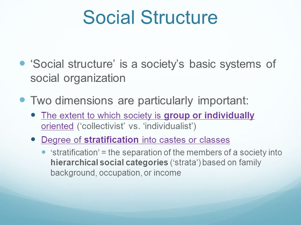 Social Structure 'Social structure' is a society's basic systems of social organization. Two dimensions are particularly important: