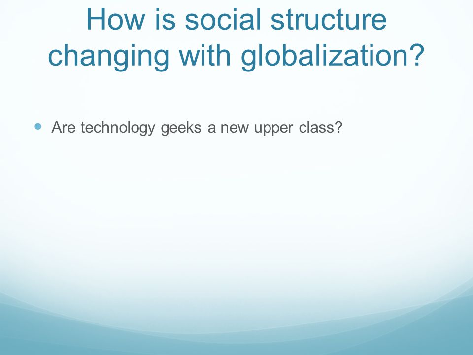 How is social structure changing with globalization